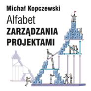 okładka Alfabet zarządzania projektami, Audiobook | Kopczewski Michał