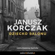 okładka Dziecko salonu, Audiobook | Janusz Korczak