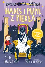 okładka Superbohater z antyku. Tom 9. Hades i pupil z piekła, Ebook | Stella Tarakson
