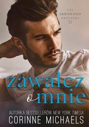 okładka Zawalcz o mnie (t.2), Ebook | Corinne Michaels