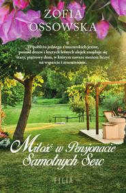 okładka Miłość w Pensjonacie Samotnych Serc, Ebook | Zofia Ossowska