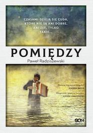 okładka Pomiędzy, Ebook | Radziszewski Paweł