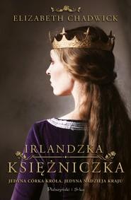 okładka Irlandzka księżniczka, Ebook | Elizabeth Chadwick