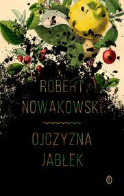 okładka Ojczyzna jabłek, Ebook | Robert Nowakowski