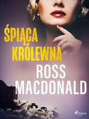 okładka Śpiąca królewna, Ebook | Ross Macdonald