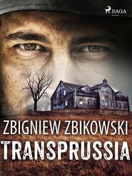 okładka Transprussia, Ebook | Zbikowski Zbigniew