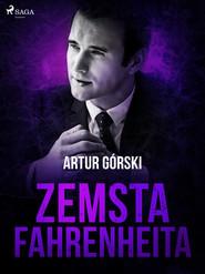 okładka Zemsta Fahrenheita, Ebook | Artur Górski