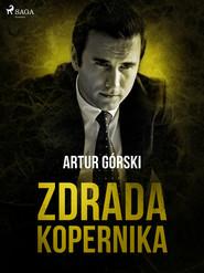 okładka Zdrada Kopernika, Ebook | Artur Górski
