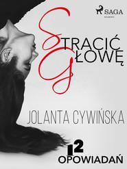 okładka Stracić głowę - 12 opowiadań, Ebook | Jolanta Cywinska