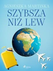 okładka Szybsza niż lew, Ebook | Martinka Agnieszka