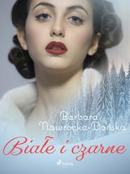 okładka Białe i czarne, Ebook | Barbara Nawrocka Dońska