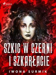 okładka Szkic w czerni i szkarłacie, Ebook | Iwona Surmik