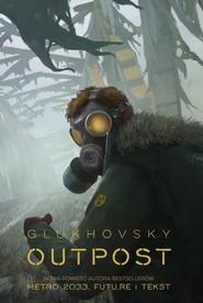 okładka Outpost, Książka | Dmitry Glukhovsky