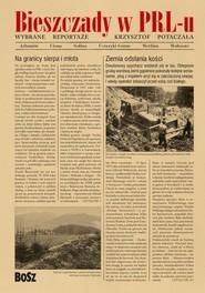 okładka Bieszczady w PRL-u. Wybrane reportaże, Książka | Krzysztof Potaczała