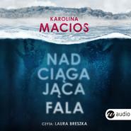 okładka Nadciągająca fala, Audiobook | Karolina Macios