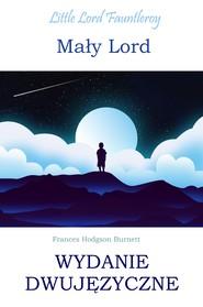 okładka Mały lord. Wydanie dwujęzyczne z gratisami, Ebook   Frances Hodgson Burnett