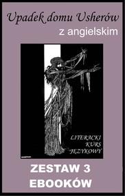 okładka 3 ebooki: Upadek domu Usherów z angielskim. Literacki kurs językowy, Ebook | Edgar Allan Poe, Marta Owczarek