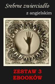 okładka 3 ebooki: Srebrne zwierciadło, Groźny cień, Nauka angielskiego z książką dwujęzyczną, Ebook | Marta Owczarek, Arthur Conan Doyle