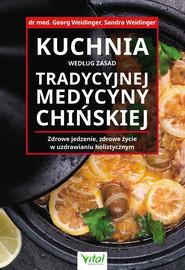 okładka Kuchnia według zasad Tradycyjnej Medycyny Chińskiej - PDF, Ebook | Weidinger Georg, Sandra  Weidinger