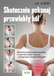 okładka Skutecznie pokonaj przewlekły ból. Wyeliminuj stany zapalne powięzi i mięśni bez leków i operacji - PDF, Ebook   Lee Albert