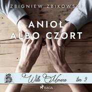 okładka Willa Morena 9: Anioł albo czort, Audiobook | Zbikowski Zbigniew