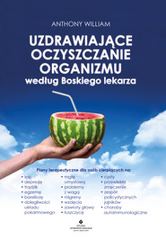okładka Uzdrawiające oczyszczanie organizmu według Boskiego lekarza., Ebook | Anthony Wiliams