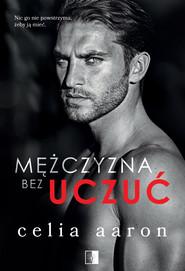 okładka Mężczyzna bez uczuć, Ebook | Celia Aaron