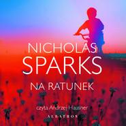 okładka NA RATUNEK, Audiobook | Nicholas Sparks