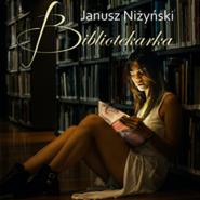 okładka Bibliotekarka, Audiobook | Janusz Niżyński