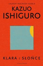 okładka Klara i słońce, Książka | Kazuo Ishiguro