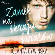 okładka Zamek na skraju światów, Audiobook | Jolanta Cywinska