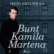 okładka Bunt Kamila Martena, Audiobook | Irena Krzywicka