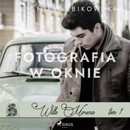 okładka Willa Morena 1: Fotografia w oknie, Audiobook | Zbikowski Zbigniew