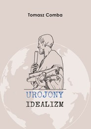 okładka Urojony idealizm, Książka | Comba Tomasz