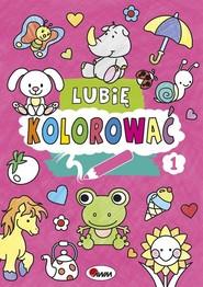 okładka Lubię kolorować 1, Książka | Kozera Piotr