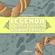 okładka Legenda o krakowskim obwarzanku, Książka | Urban Marcin