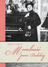 okładka Moralność pani Dulskiej (OT), Książka   Gabriela Zapolska