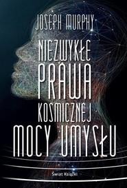 okładka Niezwykłe prawa kosmicznej mocy umysłu, Książka   Joseph Murphy