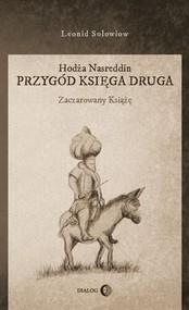 okładka Hodża Nasreddin Przygód księga druga Zaczarowany książę, Książka | Leonid  Sołowiow