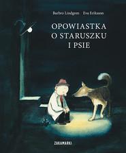 okładka Opowiastka o staruszku i psie, Książka | Barbro Lindgren