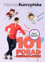 okładka 101 Porad Rodzicielskich - część I, Ebook   Mariola  Kurczyńska