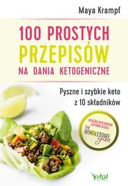 okładka 100 prostych przepisów na dania ketogeniczne. Pyszne i szybkie keto z 10 składników - PDF, Ebook | Maya Krampf
