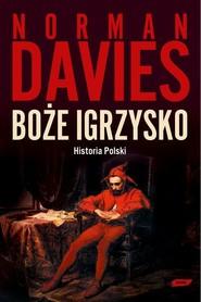 okładka Boże igrzysko. Historia Polski, Ebook | Norman Davies