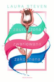 okładka Zauroczona, zwariowana, zakochana, Ebook | Laura Steven