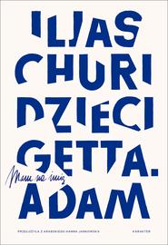 okładka Dzieci getta. Mam na imię Adam, Ebook | Iljas Churi