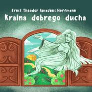 okładka Kraina dobrego ducha, Audiobook   E.T.A. Hoffmann