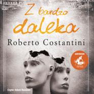 okładka Z bardzo daleka, Audiobook | Roberto Costantini