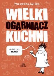 okładka Wielki Ogarniacz Kuchni, Książka | Pani Bukowa, Pan Buk