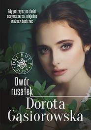 okładka Dwór rusałek. Seria DNI MOCY, Książka | Dorota Gąsiorowska
