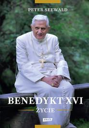 okładka Benedykt XVI. Życie, Książka | Peter Seewald